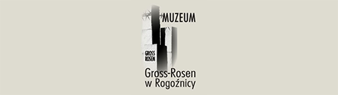 Muzeum Gross-Rosen w Rogoźnicy